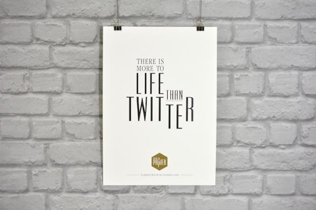 poster-typographie-le-papier-ther-is-more-to-life-than-twitter-1