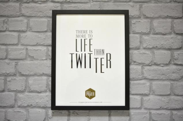 poster-typographie-le-papier-ther-is-more-to-life-than-twitter-5